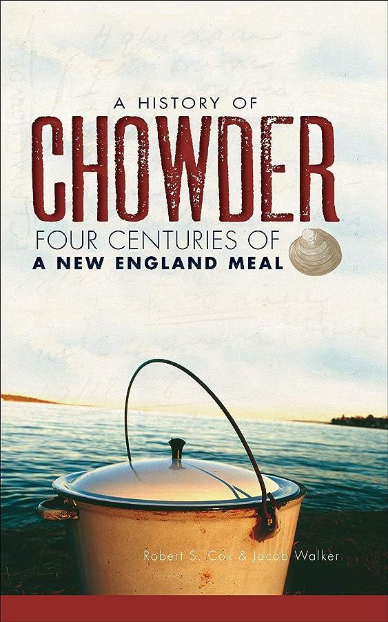 肝うがい薬あるA History of Chowder: Four Centuries of a New England Meal