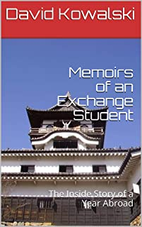 Memoirs of an Exchange Student: The Inside Story of a Year Abroad (English Edition)