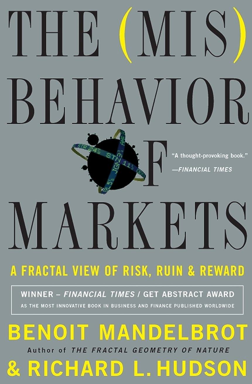地上の仕事憤るThe Misbehavior of Markets: A Fractal View of Financial Turbulence (English Edition)