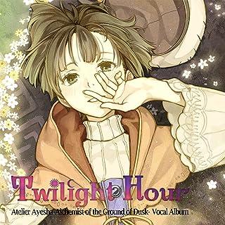 Twilight Hour アーシャのアトリエ〜黄昏の大地の錬金術士〜 ボーカルアルバム