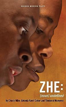 ZHE: [noun] Undefined (Oberon Modern Plays)