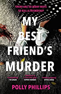 My Best Friend's Murder: The new addictive and twisty psychological thriller that will hold you in a 'vice-like grip' (Sop...