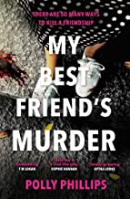 My Best Friend's Murder: An addictive and twisty must-read thriller that will grip you until the final breathless page