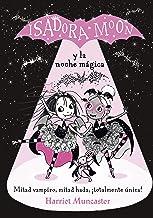 Isadora Moon y la noche mágica (Grandes historias de Isadora Moon 2) (Spanish Edition)