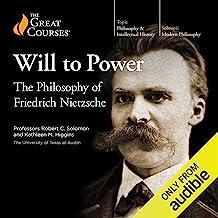 The Will to Power: The Philosophy of Friedrich Nietzsche