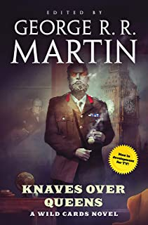 Knaves Over Queens: A Wild Cards Novel (Book One of the British Arc)