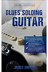 Blues Soloing For Guitar, Volume 1: Blues Basics: Learn and Master the Basics of Blues Guitar (with supporting Video and Audio content) (No Bull Guitar) Kindle Edition