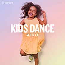 Kids Dance Music by Topsify