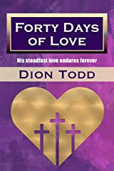 Forty Days of Love: Experiencing the love of God in modern times Kindle Edition