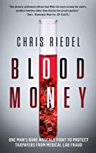 Blood Money: One Man's Bare-Knuckle Fight to Protect Taxpayers from Medical Fraud