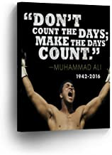 Muhammad Ali - Don't Count The Days; Make The Days Count. 1942 – 2016