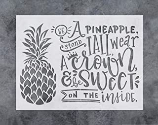 GSS Designs Be a Pineapple Stand Tall Wear a Crown and be Sweet on The Inside Stencil (12x16Inch) - Reusable Template for Wood Sign Craft Pillows Canvas Furniture Wall Home Decor (SL-053)