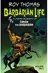 Barbarian Life: A Literary Biography of Conan the Barbarian (Volume Two) Kindle Edition