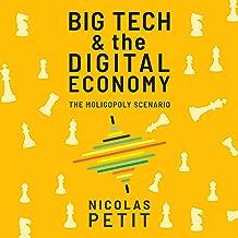 Big Tech and the Digital Economy: The Moligopoly Scenario