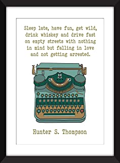 "Hunter S. Thompson""Sleep Late, Have Fun, Get Wild"" Quote - Unframed Print/Sin marco"