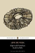 El Perro del Hortelano / La Dama Boba /The Gardener's Dog / The Silly Lady