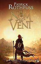 Le Nom du vent: Chronique du Tueur de Roi, T1 (French Edition)