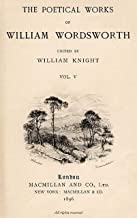 """The Abridged Version of """"The Poetical Works of William Wordsworth — Volume 5 (of 8)"""""""