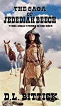 The Saga of Jedediah Beech: Early Frontier Life: A Western Adventure From The Author