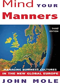 Mind Your Manners: Managing Business Cultures in the New Global Europe (English Edition)