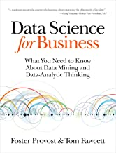 Data Science for Business: What You Need to Know about Data Mining and Data-Analytic Thinking (English Edition)