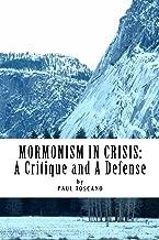 Mormonism in Crisis:: A Critique and a Defense