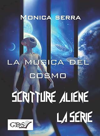 La musica del cosmo (SCRITTURE ALIENE LA SERIE Vol. 27)