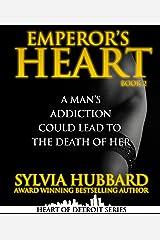 Emperor's Heart Part II (Heart of Detroit Series) Kindle Edition