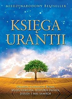 Księga Urantii: Objawia Tajemnice Boga, Wszechświata, Jezusa I NAS Samych: Objawia Tajemnice Boga, Wszechświata, Jezu...