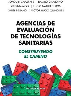 Agencias de Evaluación de Tecnologías Sanitarias: Construyendo el camino (Spanish Edition)