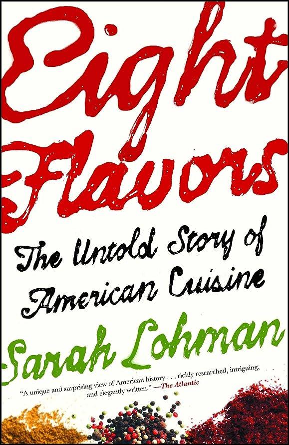 差別する適格ヒゲEight Flavors: The Untold Story of American Cuisine (English Edition)
