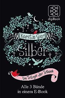 Silber – Die Trilogie der Träume: Alle 3 Bände in einem E-Book (German Edition)