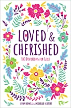 Loved and Cherished: 100 Devotions for Girls