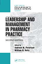 Leadership and Management in Pharmacy Practice (Pharmacy Education Series)