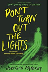 Don't Turn Out the Lights: A Tribute to Alvin Schwartz's Scary Stories to Tell in the Dark Kindle Edition