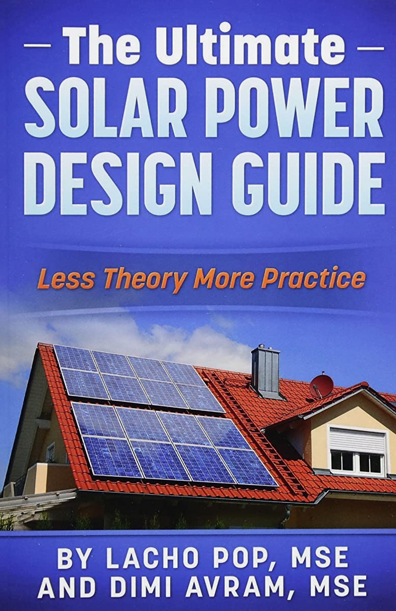 捕虜間接的解明するThe Ultimate Solar Power Design Guide: Less Theory More Practice