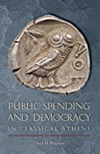 Public Spending and Democracy in Classical Athens (Ashley and Peter Larkin Series in Greek and Roman Culture)
