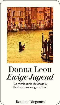 Ewige Jugend: Commissario Brunettis fünfundzwanzigster Fall (German Edition)
