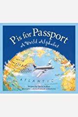 P is for Passport: A World Alphabet (Discover the World) Kindle Edition