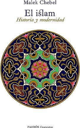 Islam Historia Y Modernidad, El