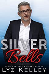 Silver Bells: An over 40 heartwarming romance story (Silver Fox Resort) Kindle Edition