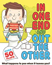 In One End and Out the Other: What Happens to Poo When It Leaves You? (Flip Flap Journeys)