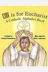 E is for Eucharist - A Catholic Alphabet Hardcover