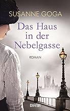 Das Haus in der Nebelgasse: Roman