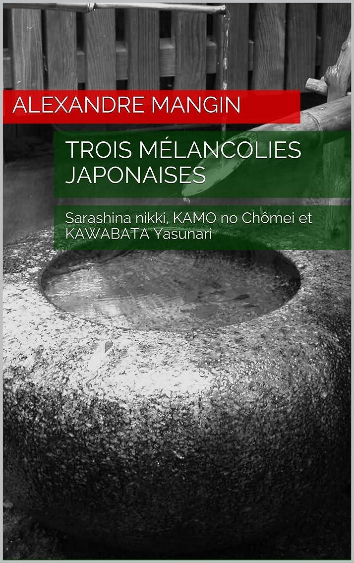 規則性コイン前提条件Trois mélancolies japonaises: Sarashina nikki, KAMO no Ch?mei et KAWABATA Yasunari (French Edition)