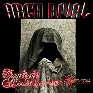 Arch Rival - Daylight Assassins EP