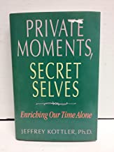 Private Moments, Secret Selves: Enriching Our Time Alone