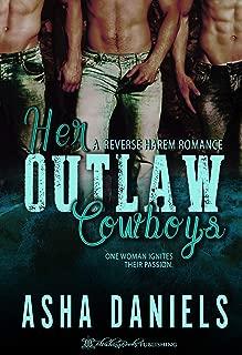 Her Outlaw Cowboys: A Reverse Harem Romance (Cowboy Desires Book 2)