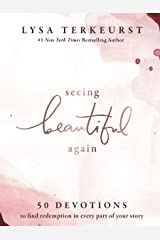 Seeing Beautiful Again: 50 Devotions to Find Redemption in Every Part of Your Story Kindle Edition