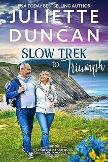 Slow Trek to Triumph : Mature-Age Christian Romance (A Sunburned Land Series Book 5)